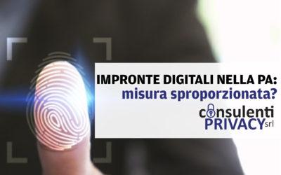 Le impronte digitali nella PA contro i furbetti del cartellino: misura sproporzionata?