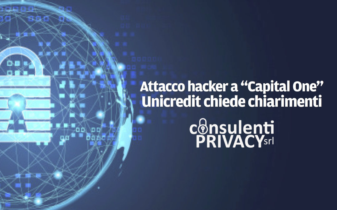 Attacco hacker a Capital One: Unicredit vuole vederci chiaro.