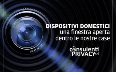 Dispositivi domestici: spiati in casa?