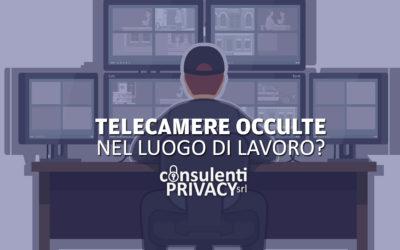 Telecamere occulte sul luogo di lavoro sono lecite?