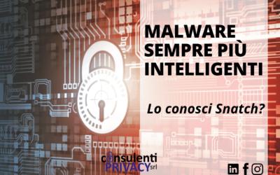Malware sempre più intelligenti: parliamo di Snatch