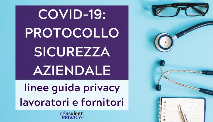 PROTOCOLLO AZIENDALE COVID-19: linee guida privacy dipendenti e fornitori