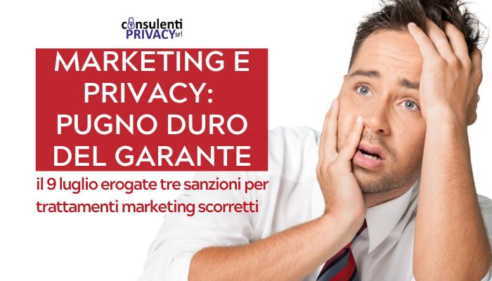 Trattamenti marketing scorretti: pugno duro del Garante