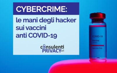 CYBERCRIME: LE MANI DEGLI HACKER SUI VACCINI ANTI COVID-19