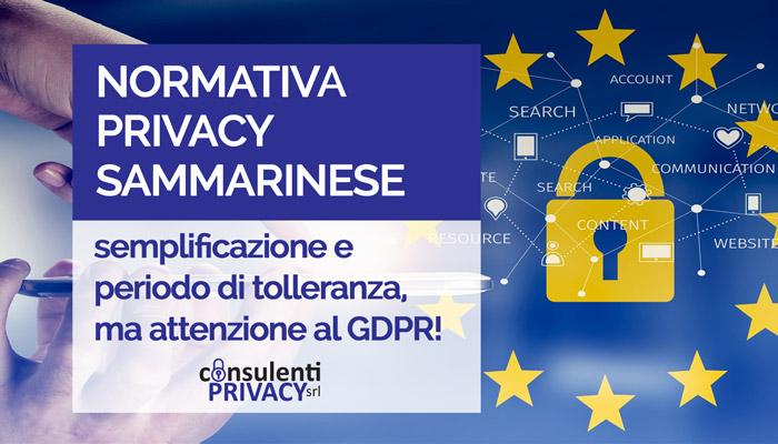 NORMATIVA PRIVACY SAMMARINESE: SEMPLIFICAZIONE E PERIODO DI TOLLERANZA, MA ATTENZIONE AL GDPR!