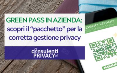"""GREEN PASS NELLE AZIENDE: scopri il """"pacchetto"""" per la corretta gestione privacy"""